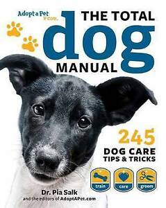 Total Dog Manual (Adopt-A-PetCom) Meet Train Care for Your by Editors Adopt-A-Pe
