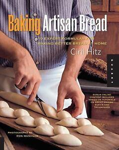 Baking Artisan Bread: 10 Expert Formulas for Baking Better B