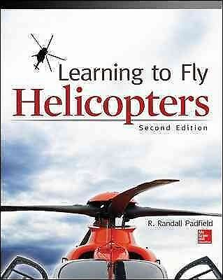 Learning To Fly Helicopter - Learning to Fly Helicopters, Paperback by Padfield, R. Randall, ISBN-13 97800...
