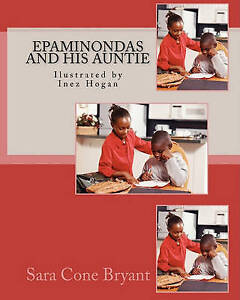 NEW Epaminondas and his Auntie: Ilustrated by Inez Hogan by Sara Cone Bryant