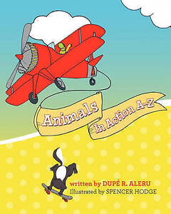 NEW Animals In Action A-Z by Dupe Aleru