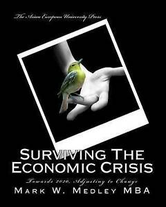 NEW Surviving The Economic Crisis by Mark W Medley M.Ed