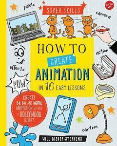 Super-Skills-How-to-Create-Animation-in-10-Easy-Lessons-Create-2-D-3-d