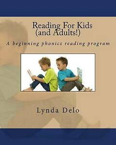 NEW Reading For Kids (and Adults!): A beginning phonics reading program