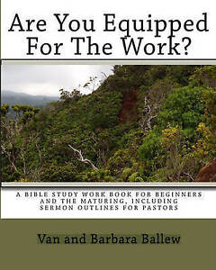 Are You Equipped for Work? Workbook for Individuals or Gro by Ballew Barbara
