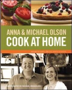 NEW Anna and Michael Olson Cook at Home by Anna Olson