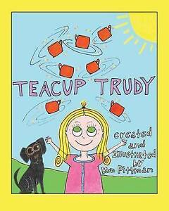 Teacup Trudy: A Children's Book, Classic Edition by Pittman, Ron -Paperback