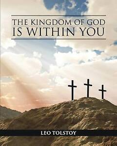 The Kingdom of God Is Within You by Tolstoy, Leo 9781511773867 -Paperback