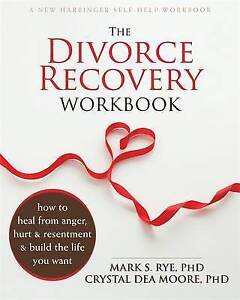 The Divorce Recovery Workbook: How to Heal from Anger, Hurt and Resentment and B