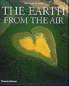 The Earth from the Air, Yann Arthus-Bertrand & Lester Brown, Used; Acceptable Bo