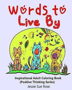 Words Live by Inspirational Adult Coloring Book (Positive Thi by Rose Jessie Sue