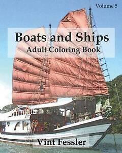 Boats & Ships Adult Coloring Book Vol5 Boat Ship Sketches  by Fessler Vint