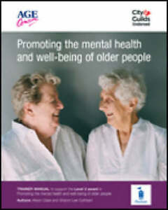 Promoting the Mental Health and Wellbeing of Older People Learner Workbook - Hertfordshire, United Kingdom - Promoting the Mental Health and Wellbeing of Older People Learner Workbook - Hertfordshire, United Kingdom