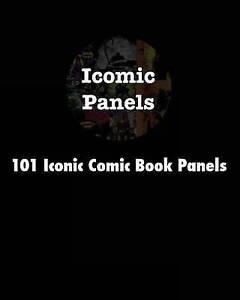 101 Iconic Comic Book Panels by Panels, Icomic -Paperback