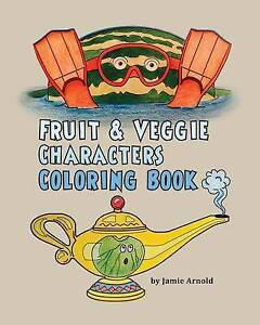 Fruit & Veggie Characters Coloring Book by Arnold, MR Jamie -Paperback