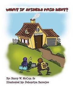 What If Spiders Paid Rent? By McCoy Sr, MR Harry W. -Paperback