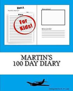 Martin's 100 Day Diary by Lee, K. P. -Paperback
