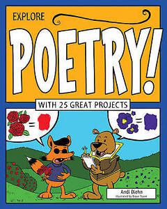 Explore Poetry!: With 25 Great Projects by Diehn, Andi -Paperback