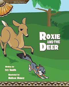 Roxie and the Deer by Smith, Ivy 9780963575784 -Paperback