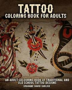 Tattoo Coloring Book for Adults An Adult Colouring Book Tradi by Garlick Grahame