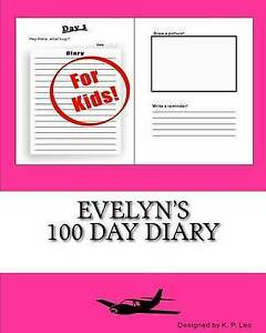 NEW Evelyn's 100 Day Diary by K. P. Lee
