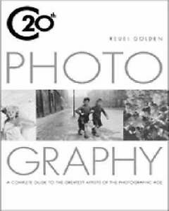 20th Century Photography: A Complete Guide to the Greatest Artists of the Photog