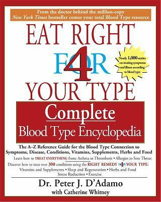 Eat Right For 4 Your Type  Complete Blood Type Encyclopedia