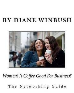 Women! Is Coffee Good for Business?: The Sales Pitch by Winbush, Mrs Diane M.