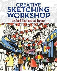Creative Sketching Workshop: 21 Sketch Crawl Ideas and Exercises by Das, Jason