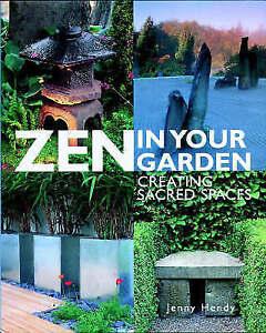 Zen in Your Garden Creating Sacred Spaces Hendy Jenny New Book - Hereford, United Kingdom - Zen in Your Garden Creating Sacred Spaces Hendy Jenny New Book - Hereford, United Kingdom