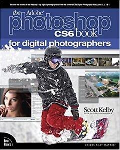 The Adobe Photoshop CS 6 Book for Digital Photographers 1st Edition