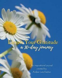 Elevate Your Gratitude: A 30-Day Journey by Easton, Amber Lea -Paperback
