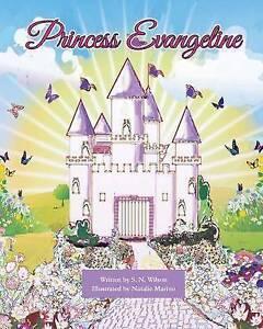 Princess Evangeline by Wilson, S. N. -Paperback