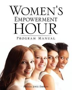 Women's Empowerment Hour Program Manual by Dawson, Brenda Joyce -Paperback