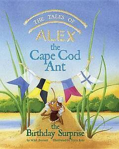 The Tales of Alex the Cape Cod Ant: The Birthday Surprise By Burnett, Bill