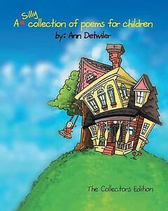 A-Silly-Collection-Poems-for-Children-Illustrated-Stories-amp-P-by-Detwiler-Mrs-An