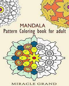 Mandara: Pattern Coloring Book for Adult by Grand, Miracle -Paperback