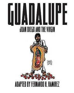 Guadalupe-Juan-Diego-and-the-Virgin-by-Ramirez-Fernando-H-Paperback