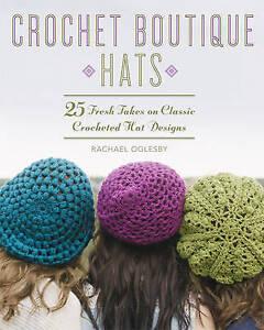 Crochet Boutique: Hats, Rachael Oglesby