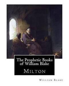 The Prophetic Books of William Blake: Milton by Blake, William -Paperback