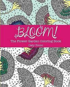 Bloom: The Flower Garden Coloring Book by Zocco, Caty -Paperback