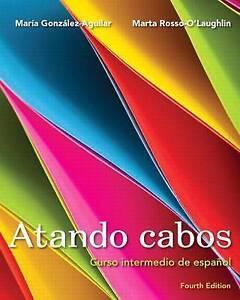 Atando cabos: Curso intermedio de español with MySpanishLab with eText (multi se