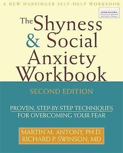 Shyness and Social Anxiety Workbook: Proven, Step-by-Step Techniques for Overco