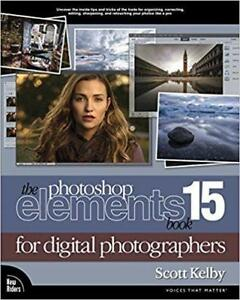 The Photoshop Elements 15 Book for Digital Photographers 1st Edition