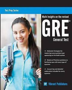 NEW Math Insights on the Revised GRE General Test (Test Prep Series) (Volume 1)