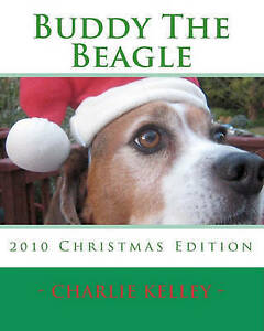 NEW Buddy The Beagle: 2010 Christmas Edition by Charlie Kelley