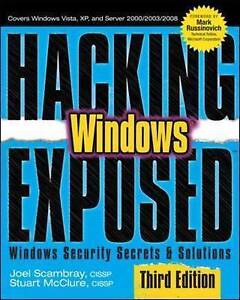 Hacking Exposed Windows: Microsoft Windows Security Secrets and Solutions, Third