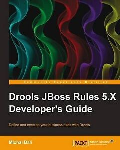 NEW Drools JBoss Rules 5.X Developer's Guide by Michal Bali