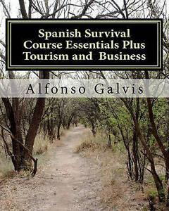 Spanish Survival Course Essentials Plus Tourism Business by Galvis MR Alfonso