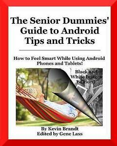 The Senior Dummies' Guide Android Tips Tricks How Feel by Brandt Kevin